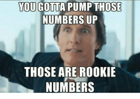 you-gotta-pump-those-numbers-up-those-are-rookie-numbers-30070070.png
